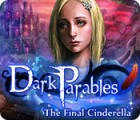Dark Parables: The Final Cinderella igra