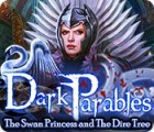 Dark Parables: The Swan Princess and The Dire Tree igra
