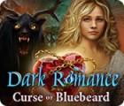 Dark Romance: Curse of Bluebeard igra