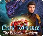 Dark Romance: The Ethereal Gardens igra