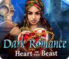 Dark Romance: Heart of the Beast igra