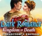 Dark Romance: Kingdom of Death Collector's Edition igra