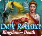Dark Romance: Kingdom of Death igra