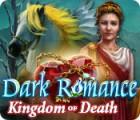 Dark Romance: Kingdom of Death igra