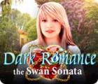 Dark Romance: The Swan Sonata igra