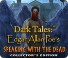Dark Tales: Edgar Allan Poe's Speaking with the Dead Collector's Edition igra