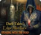Dark Tales: Edgar Allan Poe's Speaking with the Dead igra