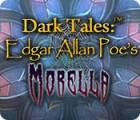 Dark Tales: Edgar Allan Poe's Morella igra