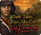 Dark Tales: Edgar Allan Poe's The Premature Burial igra