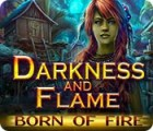 Darkness and Flame: Born of Fire igra