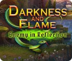 Darkness and Flame: Enemy in Reflection igra