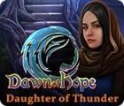 Dawn of Hope: Daughter of Thunder igra