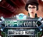 Dead Reckoning: Brassfield Manor igra