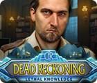 Dead Reckoning: Lethal Knowledge igra