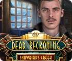Dead Reckoning: Snowbird's Creek igra
