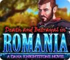 Death and Betrayal in Romania: A Dana Knightstone Novel igra