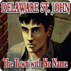 Delaware St. John: The Town with No Name igra