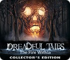 Dreadful Tales: The Fire Within Collector's Edition igra