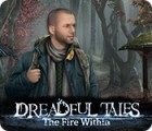 Dreadful Tales: The Fire Within igra