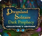 Dreamland Solitaire: Dark Prophecy Collector's Edition game
