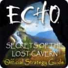 Echo: Secrets of the Lost Cavern Strategy Guide igra