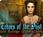 Echoes of the Past: The Revenge of the Witch igra