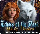 Echoes of the Past: Wolf Healer Collector's Edition igra