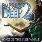 Empress of the Deep 2: Song of the Blue Whale igra