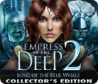 Empress of the Deep 2: Song of the Blue Whale Collector's Edition igra