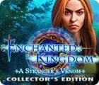 Enchanted Kingdom: A Stranger's Venom Collector's Edition igra