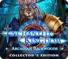 Enchanted Kingdom: Arcadian Backwoods Collector's Edition igra