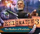 Enigmatis 3: The Shadow of Karkhala igra