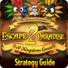 Escape From Paradise 2: A Kingdom's Quest Strategy Guide igra