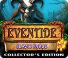 Eventide: Slavic Fable. Collector's Edition igra