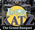 Factory Katz: The Grand Banquet igra