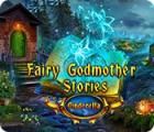 Fairy Godmother Stories: Cinderella igra