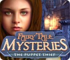 Fairy Tale Mysteries: The Puppet Thief igra