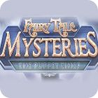 Fairy Tale Mysteries: The Puppet Thief Collector's Edition igra