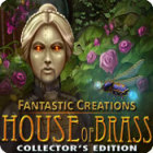 Fantastic Creations: House of Brass Collector's Edition igra
