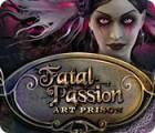 Fatal Passion: Art Prison igra