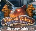Fierce Tales: The Dog's Heart Strategy Guide igra