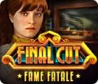 Final Cut: Fame Fatale igra