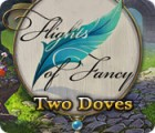 Flights of Fancy: Two Doves igra