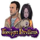 Foreign Dreams igra