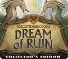 Forgotten Kingdoms: Dream of Ruin Collector's Edition igra