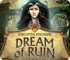 Forgotten Kingdoms: Dream of Ruin igra