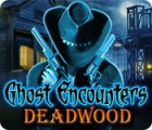 Ghost Encounters: Deadwood igra