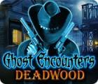 Ghost Encounters: Deadwood igra