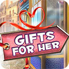 Gifts For Her igra