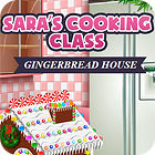 Sara's Cooking — Gingerbread House igra